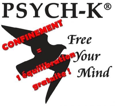 Confinement & Stress : PROLONGEMENT ! Testez GRATUITEMENT PSYCH-K ®